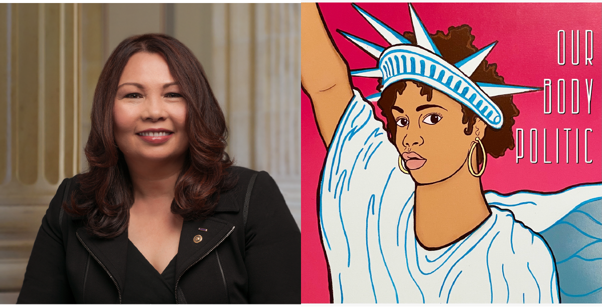 """Our Body Politic: Senator Tammy Duckworth on a Lifetime of Service, Breaking Down the """"WoC Vote,"""" and the Freedom to Imagine Liberation"""